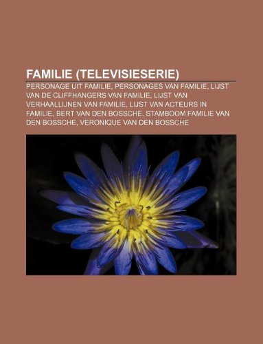 9781232567356: Familie (Televisieserie): Personage Uit Familie, Personages Van Familie, Lijst Van de Cliffhangers Van Familie