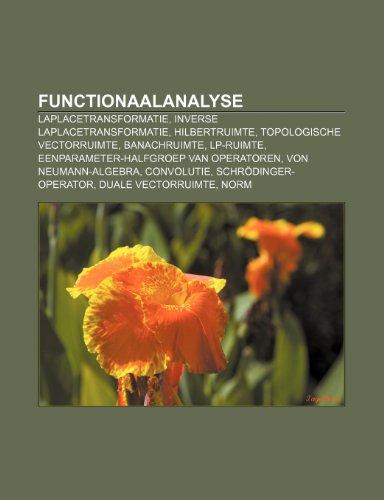 9781232568094: Functionaalanalyse: Laplacetransformatie, Inverse Laplacetransformatie, Hilbertruimte, Topologische vectorruimte, Banachruimte, Lp-ruimte