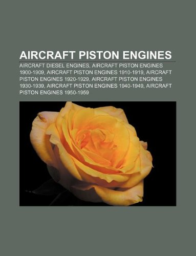 9781232569435: Aircraft Piston Engines: Aircraft Diesel Engines, Aircraft Piston Engines 1900-1909, Aircraft Piston Engines 1910-1919