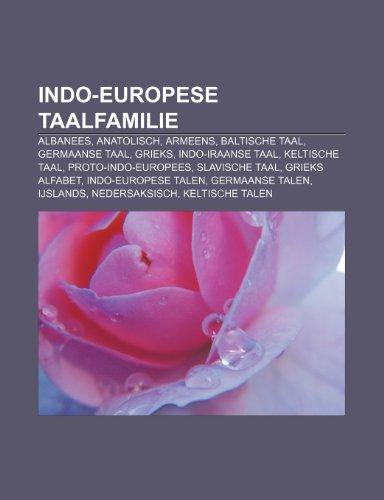 9781232571346: Indo-Europese taalfamilie: Albanees, Anatolisch, Armeens, Baltische taal, Germaanse taal, Grieks, Indo-Iraanse taal, Keltische taal