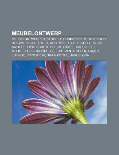 9781232573760: Meubelontwerp: Meubelontwerper, Stoel, Le Corbusier, Troon, Rood-blauwe stoel, Toilet, Rolstoel, Pierre Golle, Alvar Aalto, Elektrische stoel