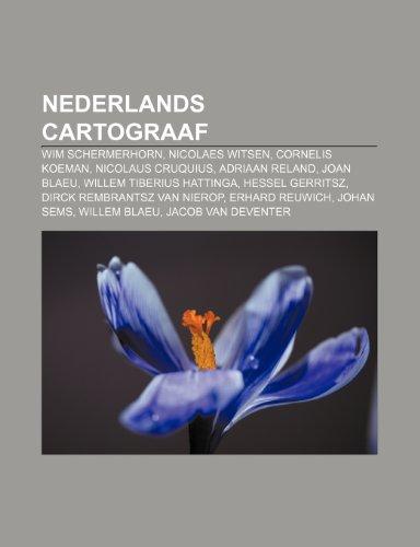 9781232574415: Nederlands cartograaf: Wim Schermerhorn, Nicolaes Witsen, Cornelis Koeman, Nicolaus Cruquius, Adriaan Reland, Joan Blaeu (Dutch Edition)