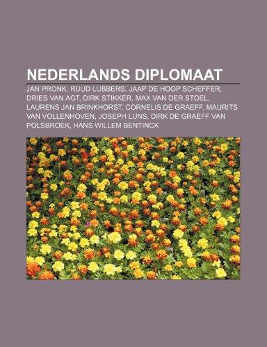 9781232574491: Nederlands diplomaat: Jan Pronk, Ruud Lubbers, Jaap de Hoop Scheffer, Dries van Agt, Dirk Stikker, Max van der Stoel, Laurens Jan Brinkhorst
