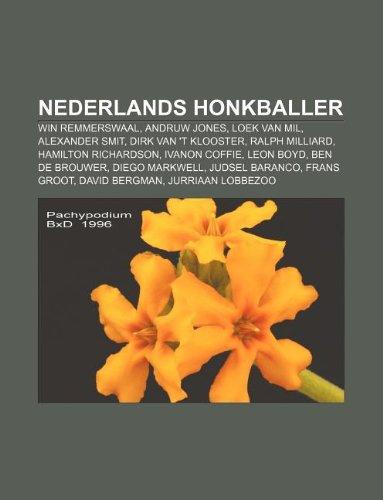 9781232574552: Nederlands Honkballer: Win Remmerswaal, Andruw Jones, Loek Van Mil, Alexander Smit, Dirk Van 't Klooster, Ralph Milliard, Hamilton Richardson