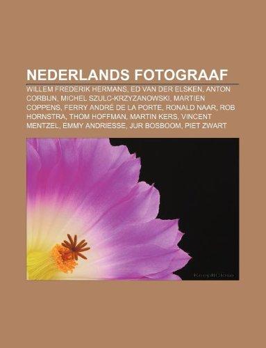 9781232574576: Nederlands Fotograaf: Willem Frederik Hermans, Ed Van Der Elsken, Anton Corbijn, Michel Szulc-Krzyzanowski, Martien Coppens