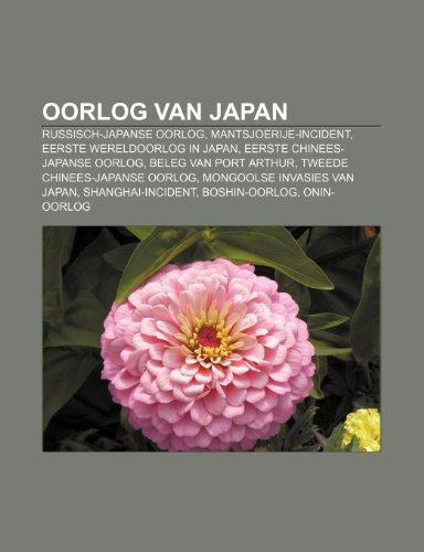 9781232575474: Oorlog van Japan: Russisch-Japanse Oorlog, Mantsjoerije-incident, Eerste Wereldoorlog in Japan, Eerste Chinees-Japanse Oorlog