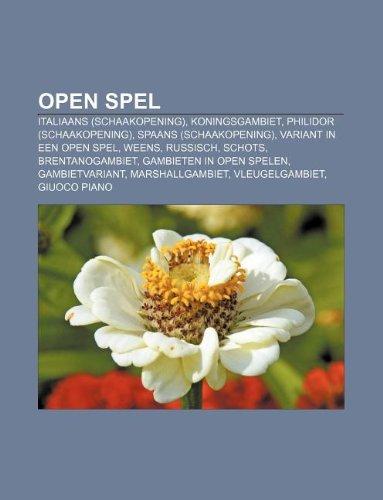9781232575702: Open Spel: Italiaans (Schaakopening), Koningsgambiet, Philidor (Schaakopening), Spaans (Schaakopening), Variant in Een Open Spel,