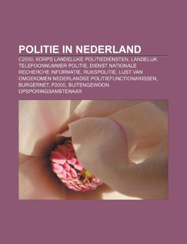 9781232577034: Politie in Nederland: C2000, Korps landelijke politiediensten, Landelijk Telefoonnummer Politie, Dienst Nationale Recherche Informatie