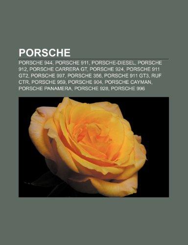 9781232577300: Porsche: Porsche 944, Porsche 911, Porsche-Diesel, Porsche 912, Porsche Carrera GT, Porsche 924, Porsche 911 GT2, Porsche 997, Porsche 356 (Dutch Edition)