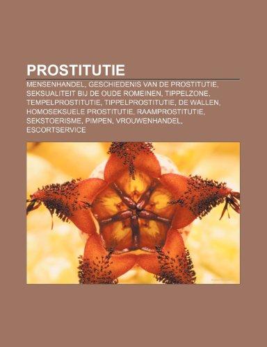9781232577584: Prostitutie: Mensenhandel, Geschiedenis van de prostitutie, Seksualiteit bij de oude Romeinen, Tippelzone, Tempelprostitutie, Tippelprostitutie