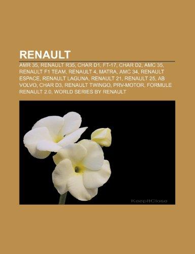 9781232578000: Renault: Amr 35, Renault R35, Char D1, FT-17, Char D2, AMC 35, Renault F1 Team, Renault 4, Matra, AMC 34, Renault Espace, Renau