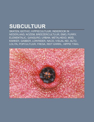 9781232580164: Subcultuur: Skaten, Gothic, Hippiecultuur, Indierock in Nederland, Nozem, Breezercultuur, Emo, Furry, Elementalic, Ganguro, Urban, Metalhead