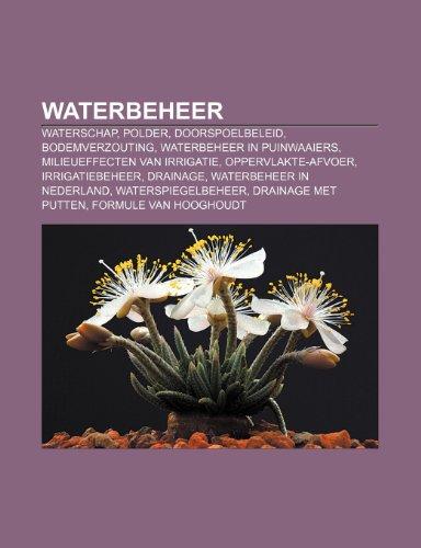 9781232582175: Waterbeheer: Waterschap, Polder, Doorspoelbeleid, Bodemverzouting, Waterbeheer in puinwaaiers, Milieueffecten van irrigatie, Oppervlakte-afvoer