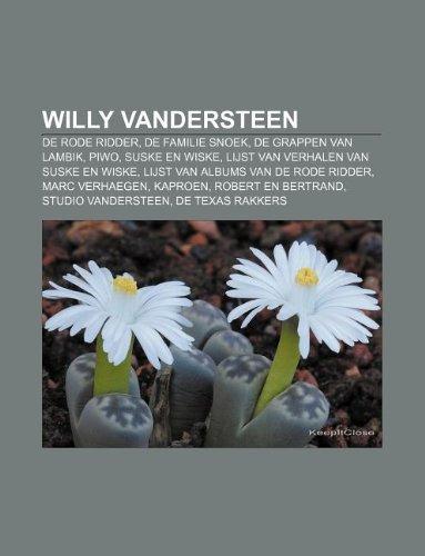 9781232582670: Willy Vandersteen: de Rode Ridder, de Familie Snoek, de Grappen Van Lambik, Piwo, Suske En Wiske, Lijst Van Verhalen Van Suske En Wiske