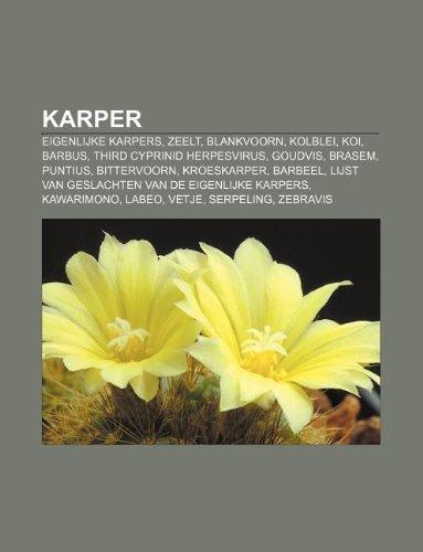 9781232583646: Karper: Eigenlijke Karpers, Zeelt, Blankvoorn, Kolblei, Koi, Barbus, Third Cyprinid Herpesvirus, Goudvis, Brasem, Puntius, Bit