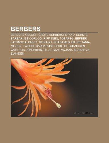 9781232583981: Berbers: Berbers geloof, Grote Berberopstand, Eerste Barbarijse Oorlog, Riffijnen, Toeareg, Berber Latijnse alfabet, Tifinagh, Ghadames
