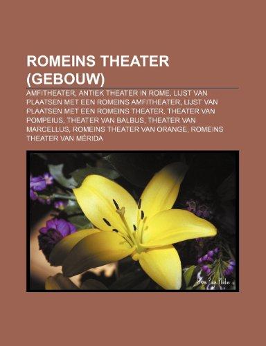 9781232584902: Romeins theater (gebouw): Amfitheater, Antiek theater in Rome, Lijst van plaatsen met een Romeins amfitheater