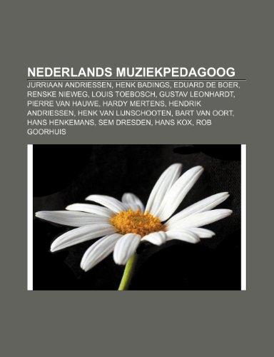 9781232585558: Nederlands muziekpedagoog: Jurriaan Andriessen, Henk Badings, Eduard de Boer, Renske Nieweg, Louis Toebosch, Gustav Leonhardt, Pierre van Hauwe