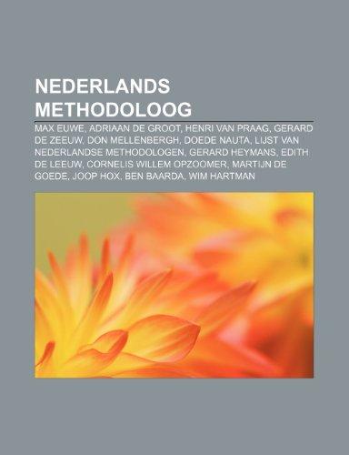 9781232586937: Nederlands methodoloog: Max Euwe, Adriaan de Groot, Henri van Praag, Gerard de Zeeuw, Don Mellenbergh, Doede Nauta