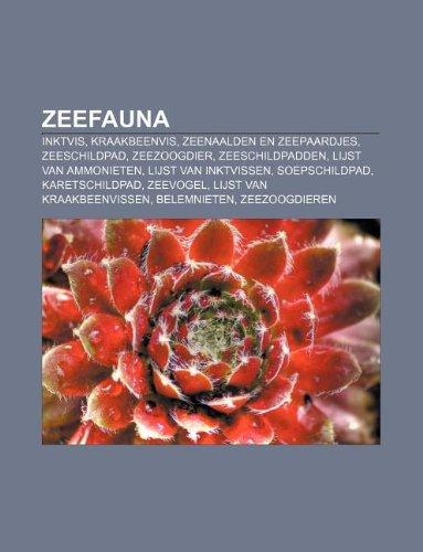 9781232587071: Zeefauna: Inktvis, Kraakbeenvis, Zeenaalden en Zeepaardjes, Zeeschildpad, Zeezoogdier, Zeeschildpadden, Lijst van ammonieten (Dutch Edition)