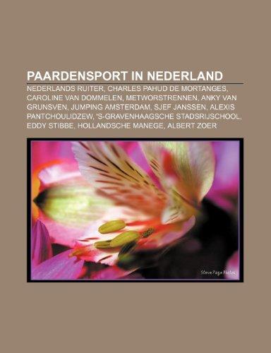 9781232589778: Paardensport in Nederland: Nederlands ruiter, Charles Pahud de Mortanges, Caroline van Dommelen, Metworstrennen, Anky van Grunsven
