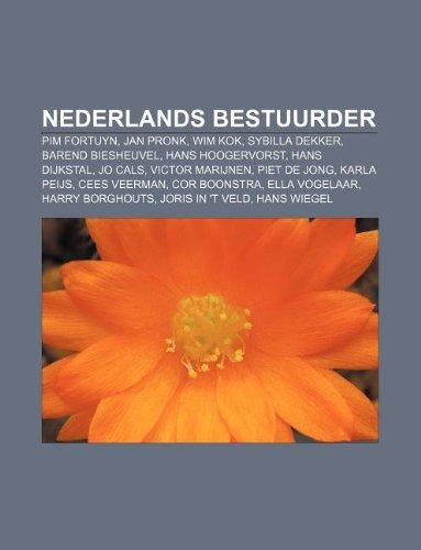 9781232598121: Nederlands Bestuurder: Pim Fortuyn, Jan Pronk, Wim Kok, Sybilla Dekker, Barend Biesheuvel, Hans Hoogervorst, Hans Dijkstal, Jo Cals