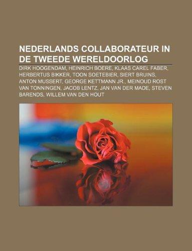9781232598145: Nederlands Collaborateur in de Tweede Wereldoorlog: Dirk Hoogendam, Heinrich Boere, Klaas Carel Faber, Herbertus Bikker, Toon Soetebier