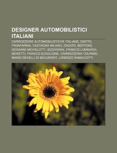 9781232598541: Designer Automobilistici Italiani: Carrozzerie Automobilistiche Italiane, Diatto, Pininfarina, Castagna Milano, Zagato, Bertone