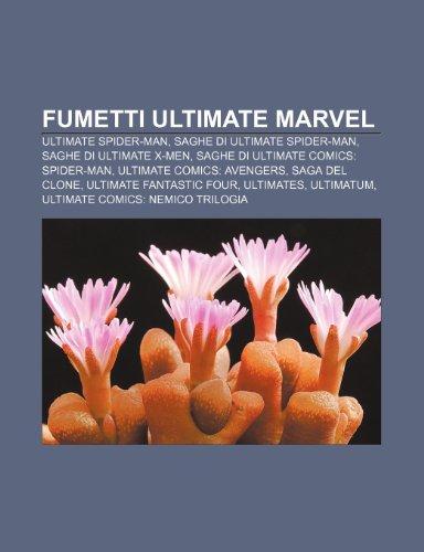 9781232602156: Fumetti Ultimate Marvel: Ultimate Spider-Man, Saghe di Ultimate Spider-Man, Saghe di Ultimate X-Men, Saghe di Ultimate Comics: Spider-Man