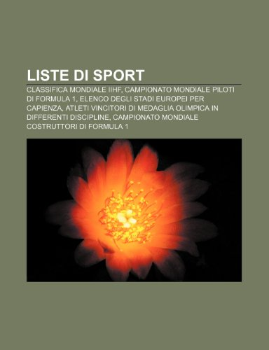 9781232605522: Liste di sport: Classifica mondiale IIHF, Campionato Mondiale Piloti di Formula 1, Elenco degli stadi europei per capienza