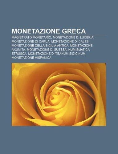 9781232606932: Monetazione Greca: Magistrato Monetario, Monetazione Di Luceria, Monetazione Di Capua, Monetazione Di Cales, Monetazione Della Sicilia An