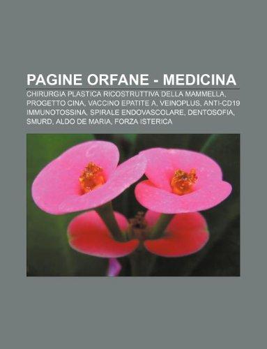 9781232608448: Pagine Orfane - Medicina: Chirurgia Plastica Ricostruttiva Della Mammella, Progetto Cina, Vaccino Epatite A, Veinoplus, Anti-Cd19 Immunotossina