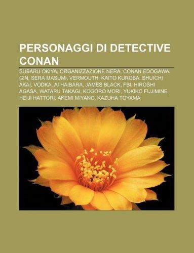 9781232609452: Personaggi Di Detective Conan: Subaru Okiya, Organizzazione Nera, Conan Edogawa, Gin, Sera Masumi, Vermouth, Kaito Kuroba, Shuichi Akai, Vodka