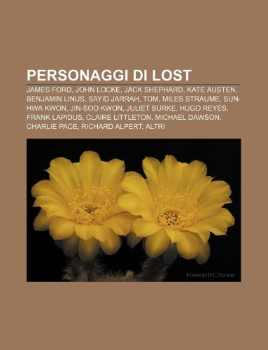 9781232609537: Personaggi Di Lost: James Ford, John Locke, Jack Shephard, Kate Austen, Benjamin Linus, Sayid Jarrah, Tom, Miles Straume, Sun-Hwa Kwon