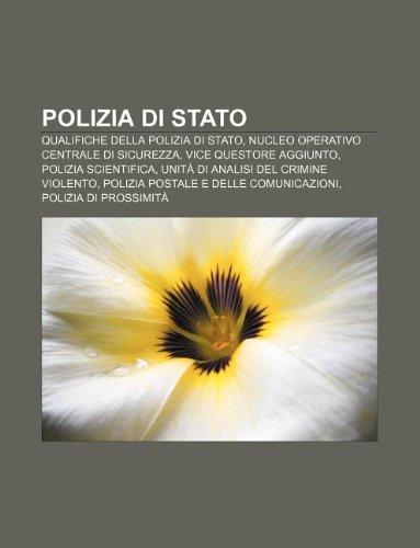 9781232611011: Polizia Di Stato: Qualifiche Della Polizia Di Stato, Nucleo Operativo Centrale Di Sicurezza, Vice Questore Aggiunto, Polizia Scientifica