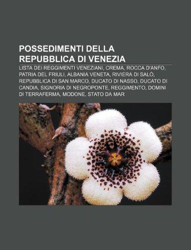 9781232611103: Possedimenti Della Repubblica Di Venezia: Lista Dei Reggimenti Veneziani, Crema, Rocca D'Anfo, Patria del Friuli, Albania Veneta