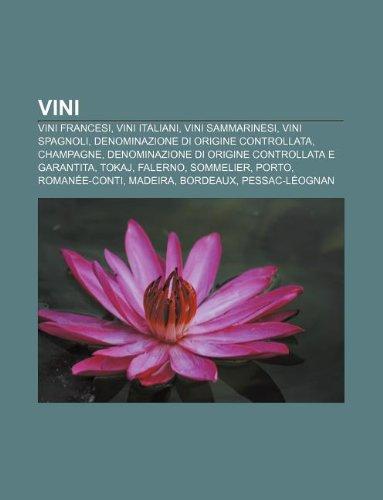 9781232618379: Vini: Vini Francesi, Vini Italiani, Vini Sammarinesi, Vini Spagnoli, Denominazione Di Origine Controllata, Champagne