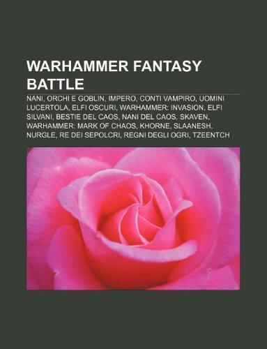9781232619802: Warhammer Fantasy Battle: Nani, Orchi E Goblin, Impero, Conti Vampiro, Uomini Lucertola, Elfi Oscuri, Warhammer: Invasion, Elfi Silvani