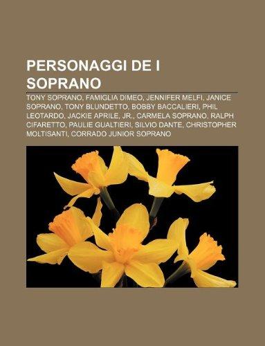 9781232619857: Personaggi de I Soprano: Tony Soprano, Famiglia Dimeo, Jennifer Melfi, Janice Soprano, Tony Blundetto, Bobby Baccalieri, Phil Leotardo