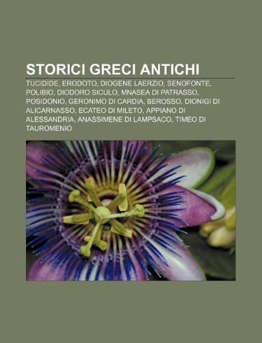 9781232621713: Storici Greci Antichi: Tucidide, Erodoto, Diogene Laerzio, Senofonte, Polibio, Diodoro Siculo, Mnasea Di Patrasso, Posidonio