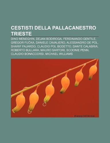 9781232622062: Cestisti Della Pallacanestro Trieste: Dino Meneghin, Dejan Bodiroga, Ferdinando Gentile, Gregor Fu Ka, Daniele Cavaliero, Alessandro de Pol