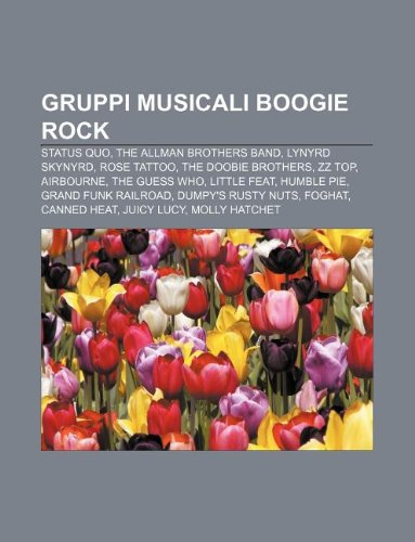 9781232624011: Gruppi Musicali Boogie Rock: Status Quo, the Allman Brothers Band, Lynyrd Skynyrd, Rose Tattoo, the Doobie Brothers, ZZ Top, Airbourne