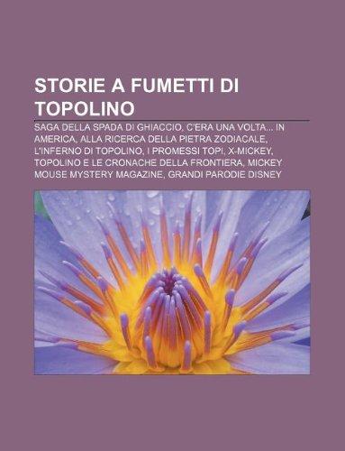 9781232625841: Storie a Fumetti Di Topolino: Saga Della Spada Di Ghiaccio, C'Era Una VOLTA... in America, Alla Ricerca Della Pietra Zodiacale