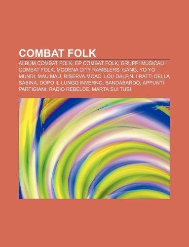 9781232628804: Combat Folk: Album Combat Folk, Ep Combat Folk, Gruppi Musicali Combat Folk, Modena City Ramblers, Gang, Yo Yo Mundi, Mau Mau, Rise