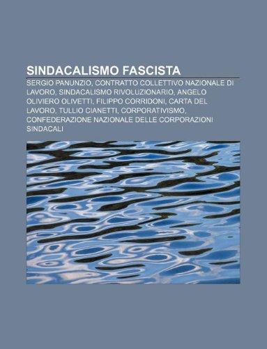 9781232635949: Sindacalismo Fascista: Sergio Panunzio, Contratto Collettivo Nazionale Di Lavoro, Sindacalismo Rivoluzionario, Angelo Oliviero Olivetti