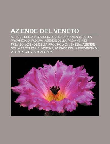 9781232636694: Aziende del Veneto: Aziende Della Provincia Di Belluno, Aziende Della Provincia Di Padova, Aziende Della Provincia Di Treviso