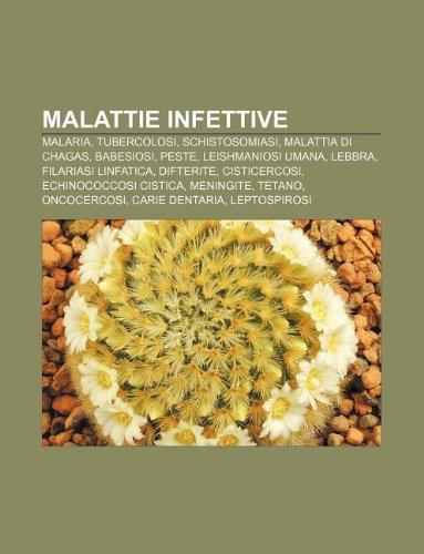 9781232651048: Malattie Infettive: Malaria, Tubercolosi, Schistosomiasi, Malattia Di Chagas, Babesiosi, Peste, Leishmaniosi Umana, Lebbra, Filariasi Linf