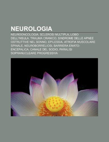 9781232653035: Neurologia: Neurooncologia, Sclerosi multipla, Lobo dell'insula, Trauma cranico, Sindrome delle apnee ostruttive nel sonno, Epilessia