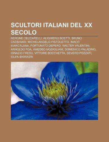 9781232659235: Scultori Italiani del XX Secolo: Nerone Ceccarelli, Alighiero Boetti, Bruno Cassinari, Michelangelo Pistoletto, Inaco Biancalana