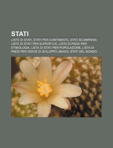 9781232660590: Stati: Liste Di Stati, Stati Per Continente, Stati Scomparsi, Lista Di Stati Per Superficie, Lista Di Paesi Per Etimologia